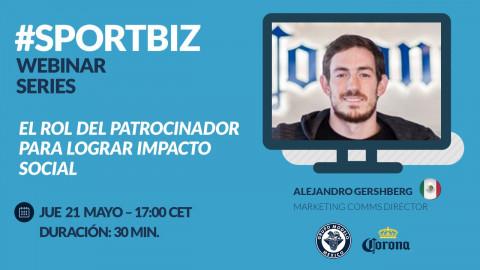 Replay Webinar Series by #SPORTBIZ: El rol del patrocinador para lograr impacto social. Caso Cerveza Corona