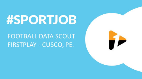 #SportJob: Football Data Scout – FirstPlay – Cusco, PE